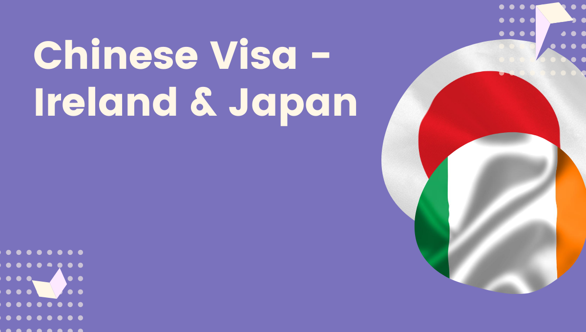 Chinese Visa Application Is Now Available in Ireland & Japan